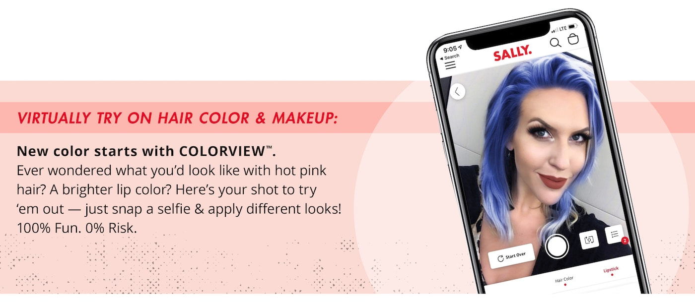 Virtually try on hair color & makeup: New color starts with COLORVIEW. Every wondered waht you'd look like with hot pink hair? A brighter lip color? Here's your shot to try 'em out - just snap a selfie & apply different looks! 100% FUN. 0% Risk.